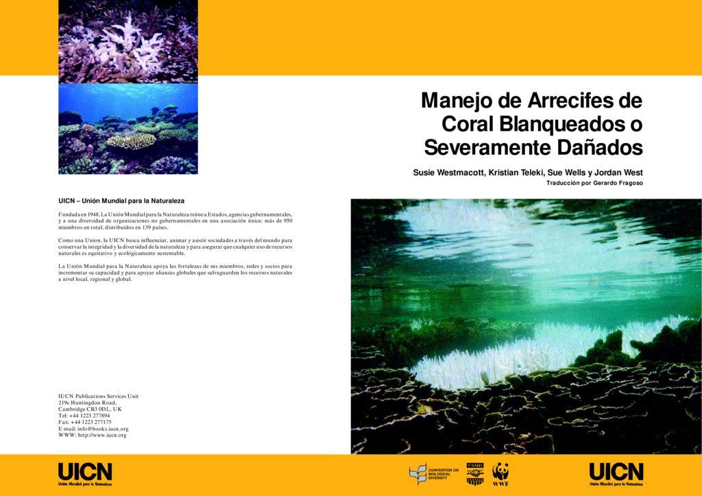 2000. Manejo de Arrecifes de Coral Blanqueados o Severamente Dañados. UICN