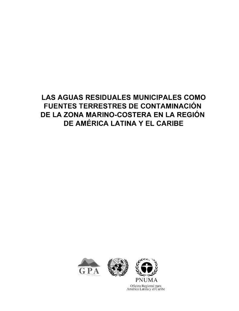 2001. Las aguas residuales municipales como fuentes terrestres de contaminación de la zona marino-costera en la Región de América Latina. PNUMA GPA