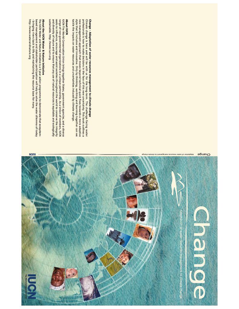 2003. Cambio – Adaptación de la gestión de recursos hídricos para el cambio climático. UICN – Water & Nature Initiative
