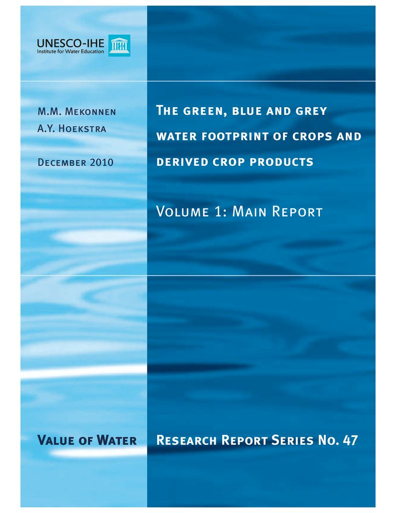 2010. The green, blue and grey water footprint of crops and derived crop products. Main Report
