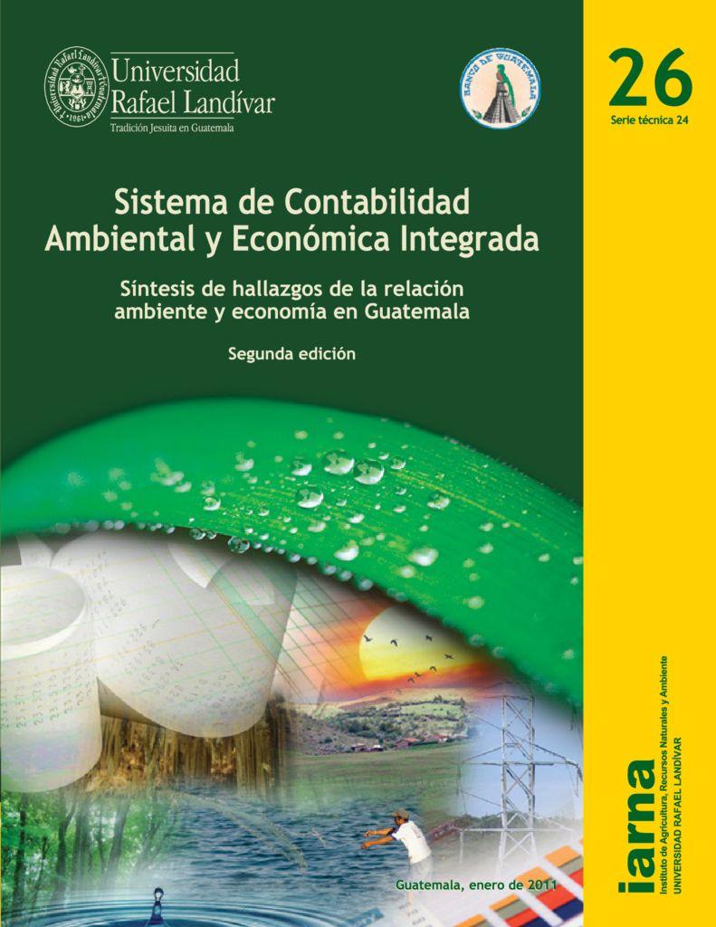 2011. Sistema de contabilidad ambiental y económica integrada en Guatemala. IARNA URL