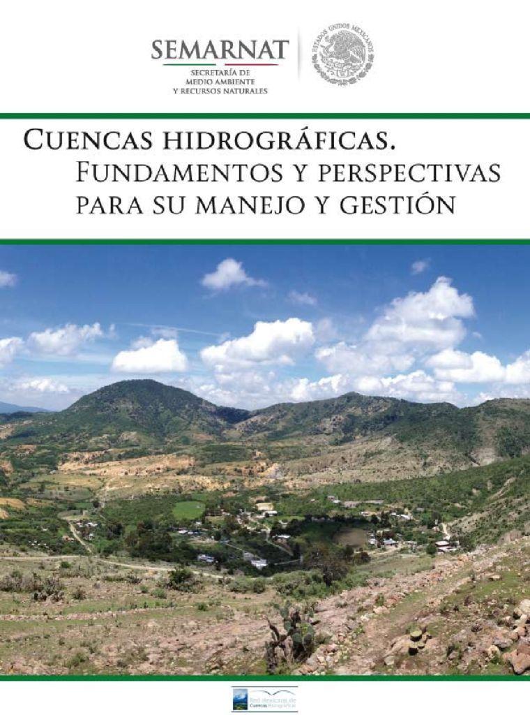 2013. Cuencas hidrográficas. Fundamentos y perspectivas para su manejo y gestión. SEMARNAT