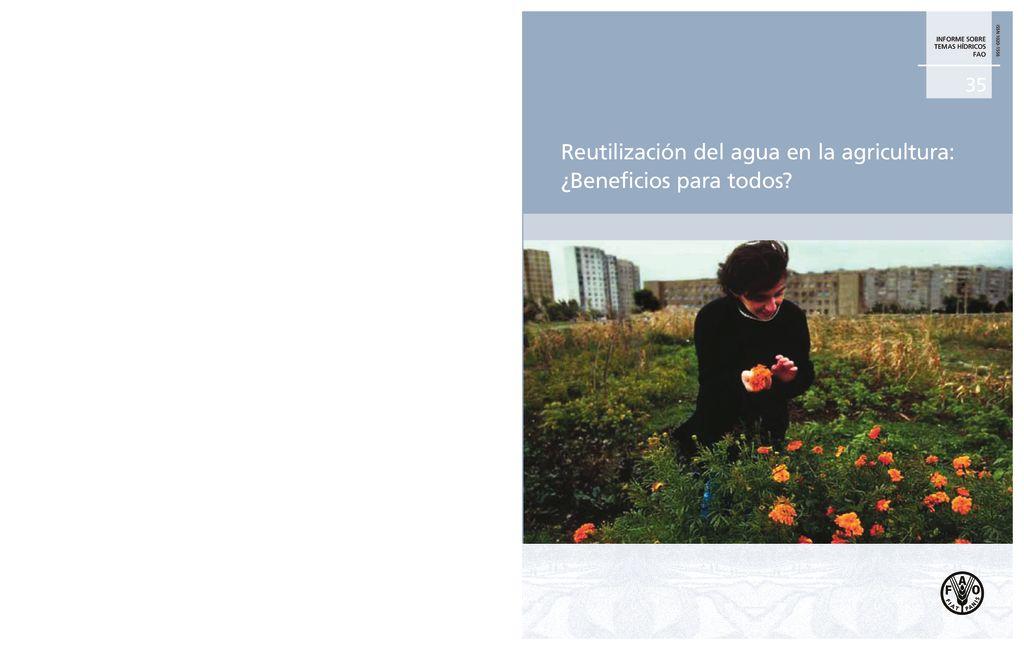 2013. Reutilización del agua en la agricultura – Beneficios para todos. FAO