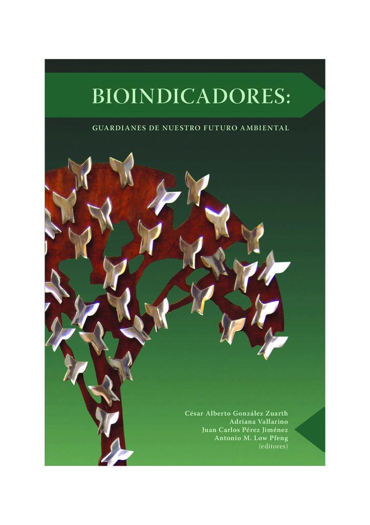 2014. Bioindicadores Guardianes de nuestro futuro ambiental