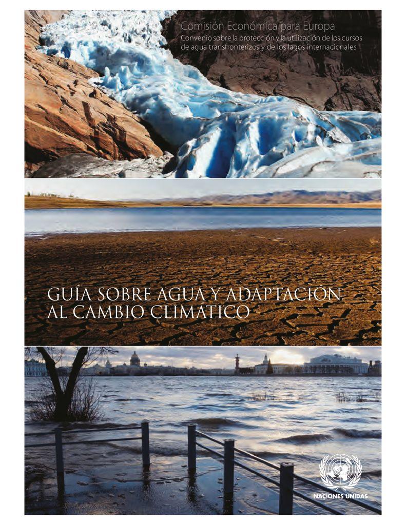 2014. Guía sobre el agua y la adaptación al Cambio Climático. Naciones Unidas