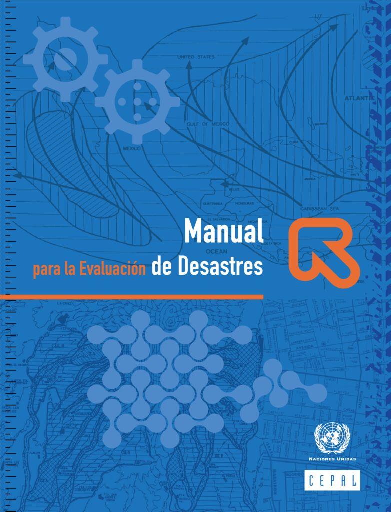 2014. Manual para evaluación de desastres. CEPAL