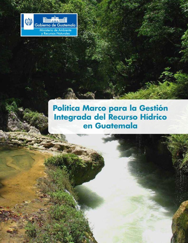 2014. Politica Marco para la gestion integrada del Recurso Hidrico