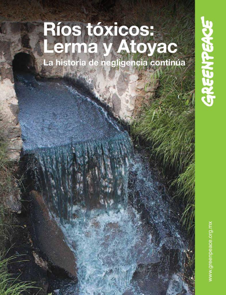 2014. Ríos tóxicos Lerma y Atoyac. Greenpeace México