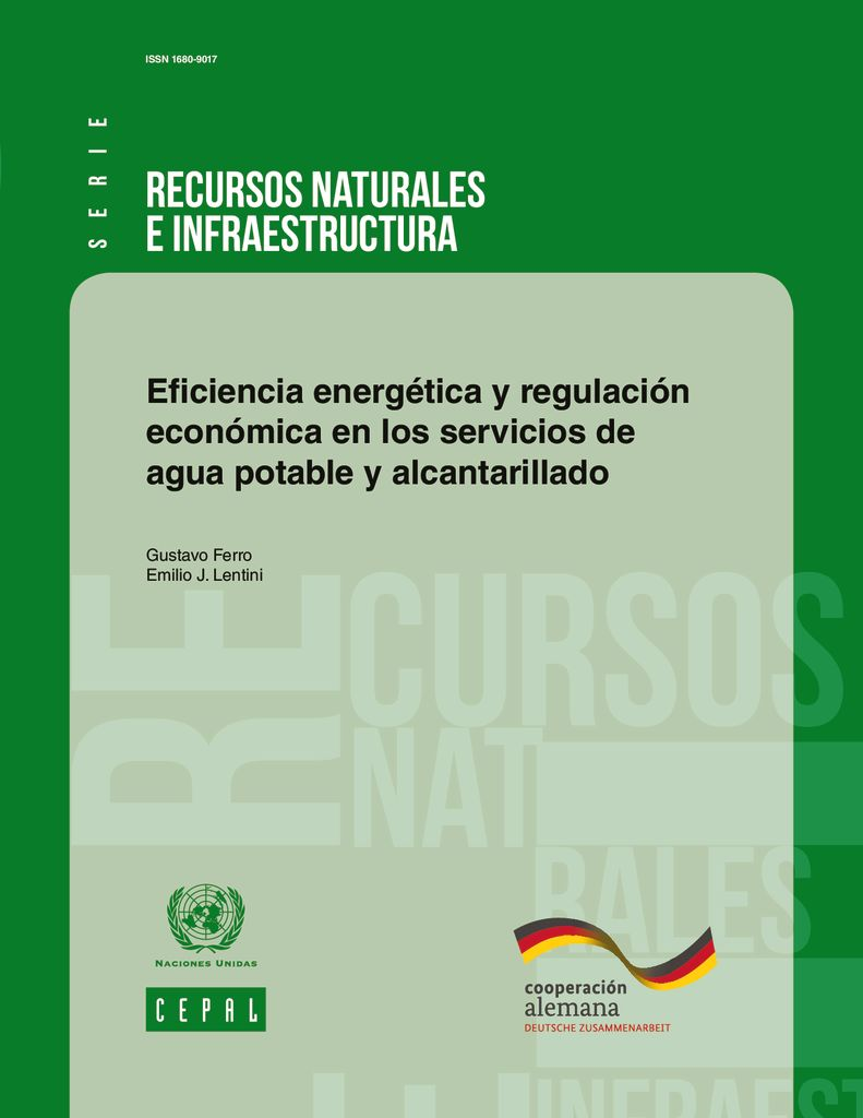 2015. Eficiencia energética y regulación económica en los servicios de agua potable y alcantarillado. Naciones Unidas