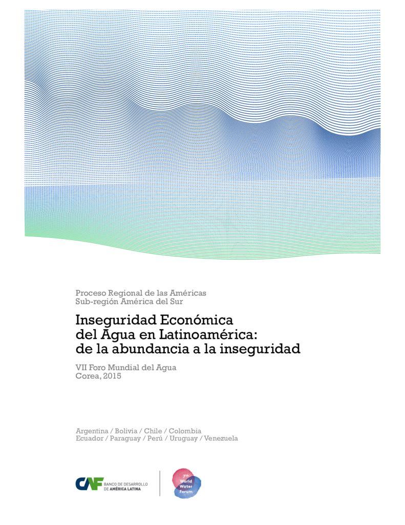 2015. Inseguridad Económica del Agua en Latinoamerica. De la abundancia a la inseguridad