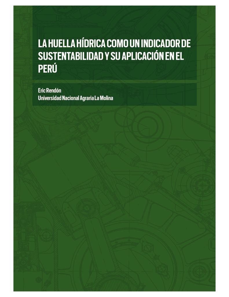 2015. La Huella Hídrica como un indicador de sustentabilidad y su aplicación en el Perú