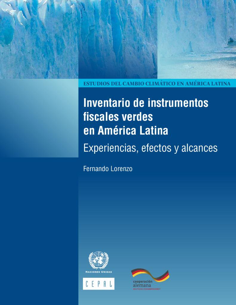 2016. Inventario de instrumentos fiscales verdes en América Latina. Naciones Unidas