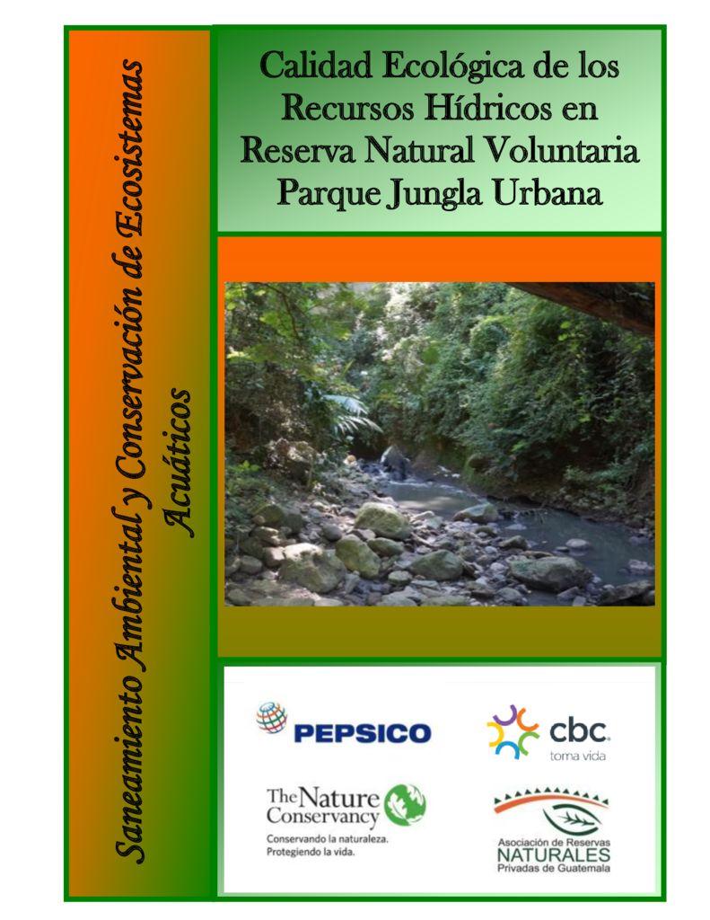 2017. Calidad Ecológica Recursos Hídricos Jungla Urbana. ARNPG