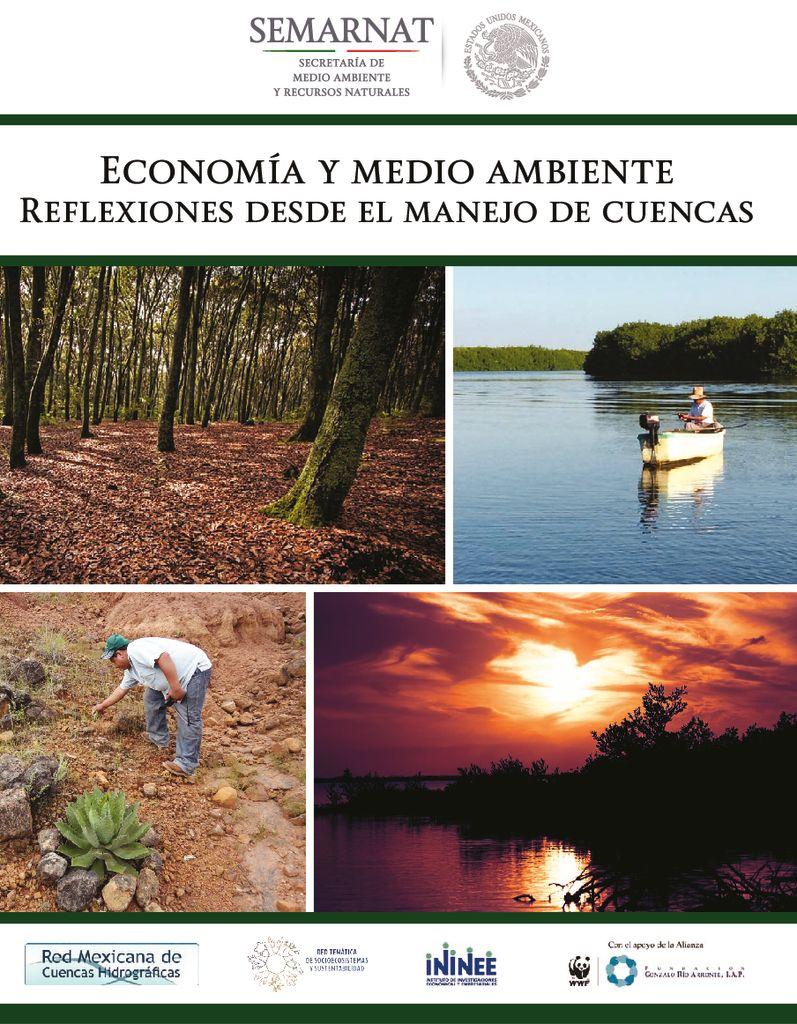 2017. Economía y medio ambiente, reflexiones desde el manejo de cuencas. SEMARNAT