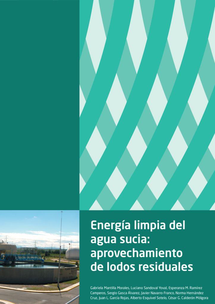2017. Energía limpia del agua sucia, aprovechamiento de lodos residuales.