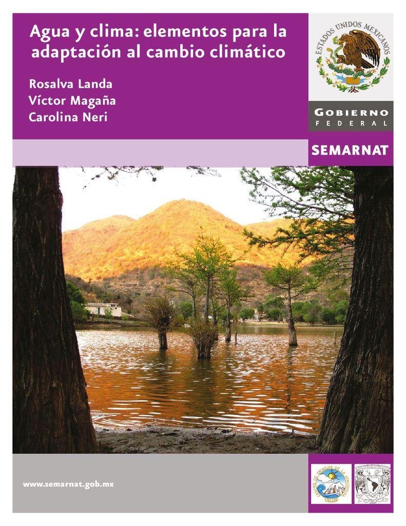 2018. Agua y Clima – Elementos para la adpatación al cambio climático. SEMARNAT