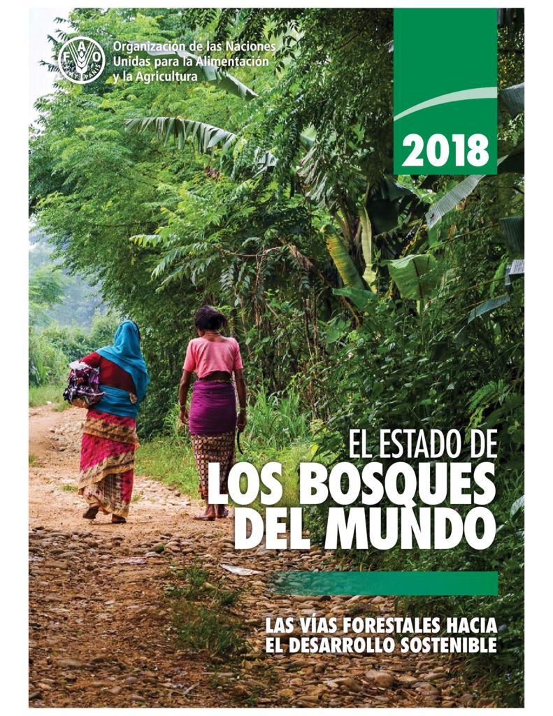 2018. El Estado de los Bosques del Mundo. Las vías forestales hacia el desarrollo sostenible. FAO