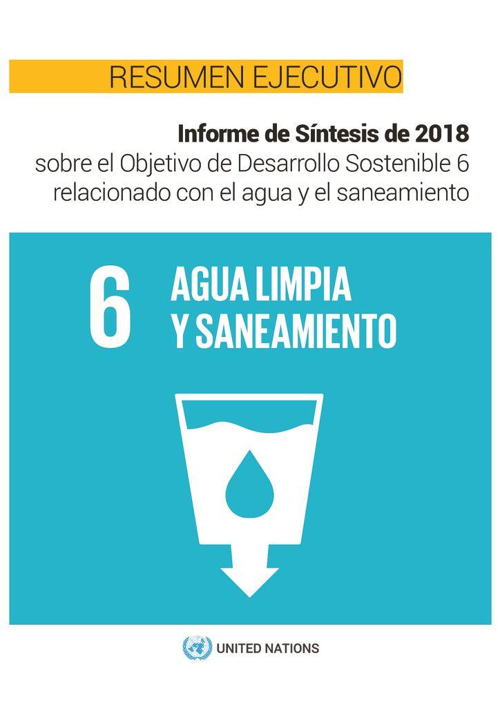 2018. Informe de Síntesis de 2018 sobre el ODS 6 relacionado con el agua y el saneamiento. Naciones Unidas