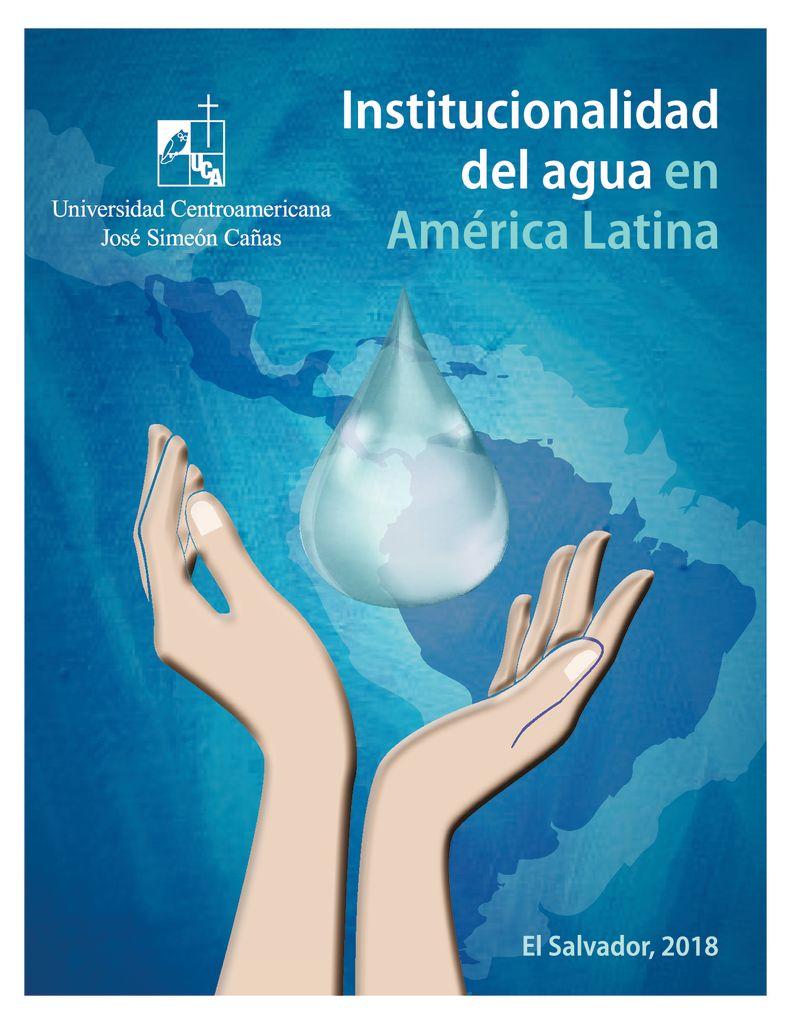 2018. Institucionalidad del agua en America Latina-UCA