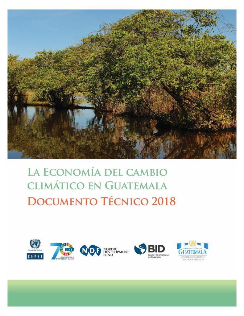 2018. La Economía del Cambio Climático. Guatemala