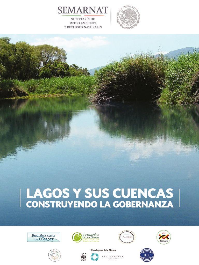 2018. Lagos y sus cuencas Contruyendo la gobernanza. SEMARNAT