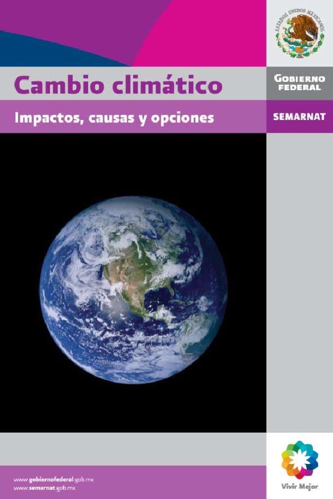 SF. Cambio climático Impactos, causas y opciones. SEMARNAT