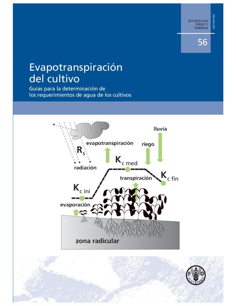 SF. Evapotranspiración del cultivo – Guías para la determinación de los requerimientos de agua de los cultivos. FAO