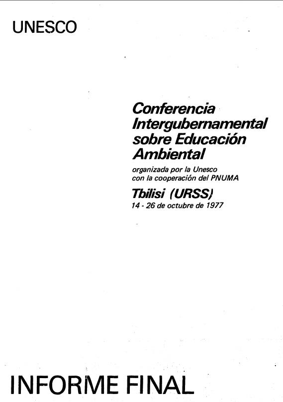 1978. Conferencia Intergubernamental sobre Educación Ambiental. Tbilisi URSS