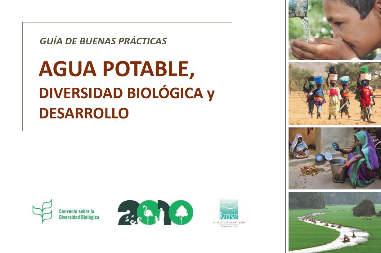 2010. Guía de buenas prácticas, Agua potable, diversidad biológica y desarrollo. Secretaría del Convenio sobre la Diversidad Biológica