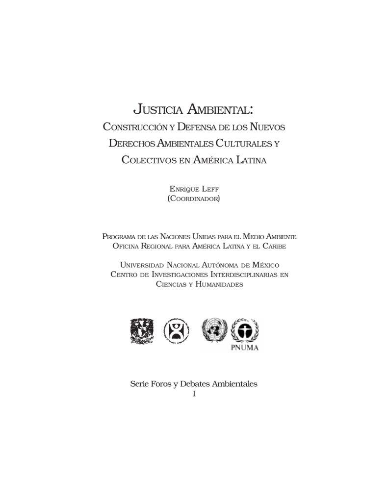 2001. Justicia ambiental – Construcción y defensa de los nuevos derecho ambientales y colectivos en América Latina. PNUMA