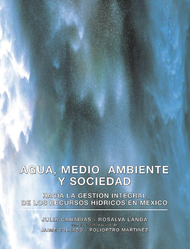 2005. Agua, medio ambiente y sociedad