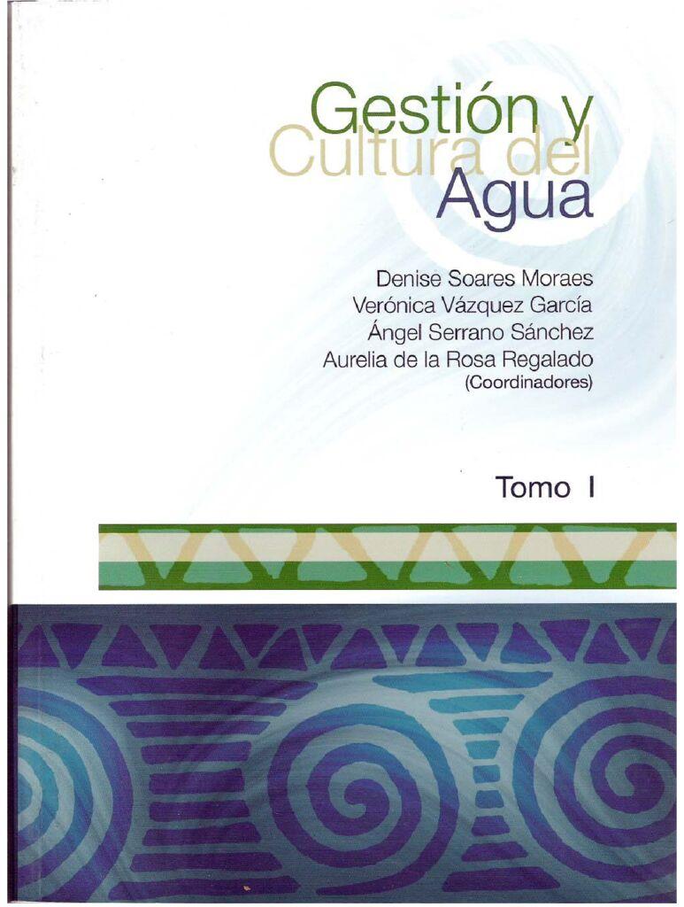 2006. Gestión y cultura del agua Tomo I. IMTA