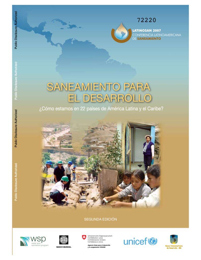 2007. Saneamiento para el Desarrollo – Cómo estamos en 22 países de América Latina y el Caribe