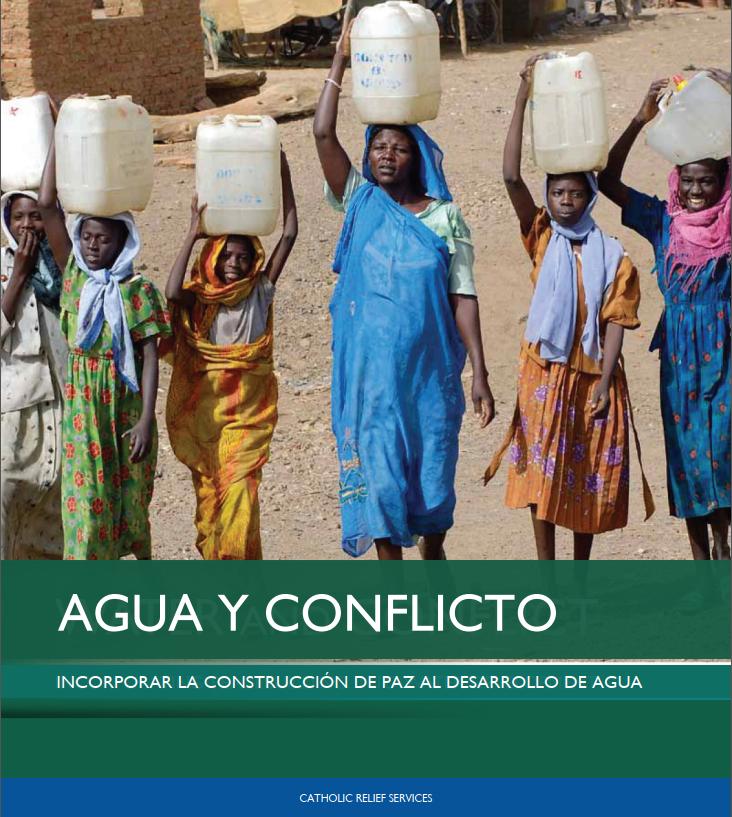 2009. Agua y conflicto, Incorporar la construcción de paz al desarrollo de agua. CRS