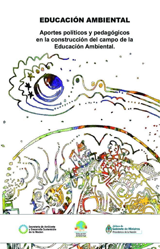 2009. Aportes políticos y pedagógicos en la construcción del campo de la Educación Ambiental