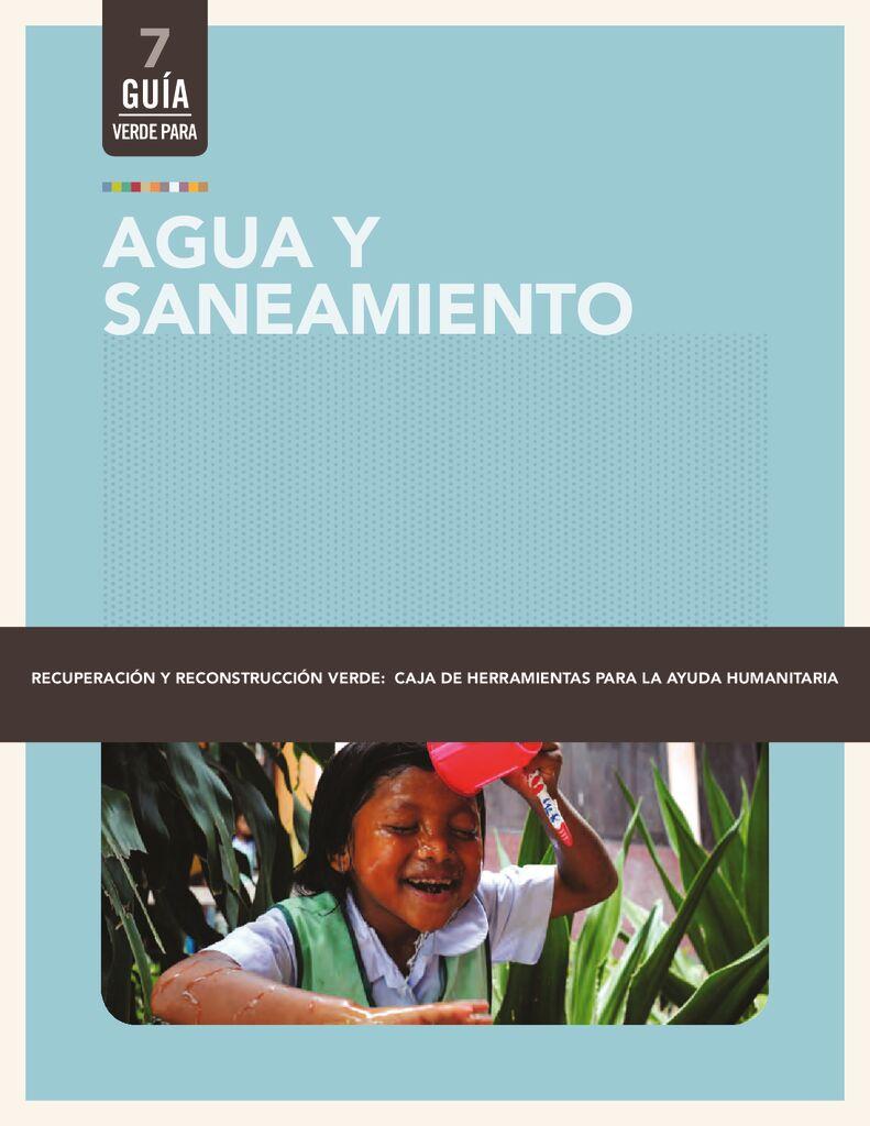 2010. Agua y saneamiento – Recuperación y reconstrucción verde Caja de herramientas para la ayuda humanitaria WWF