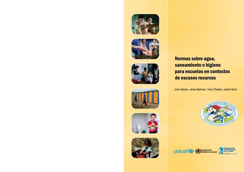 2010. Normas sobre agua, saneamiento e higiene para escuelas en contextos de escasos recursos OMS