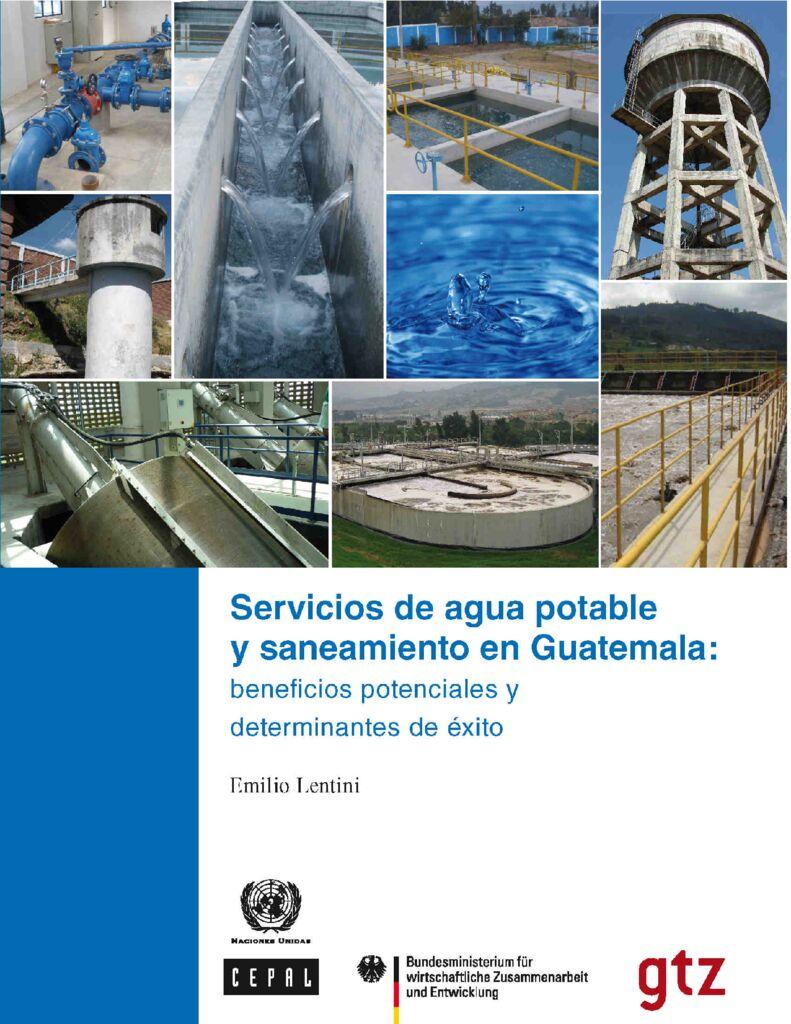 2011. Servicios de agua potable y saneamiento en Guatemala. CEPAL