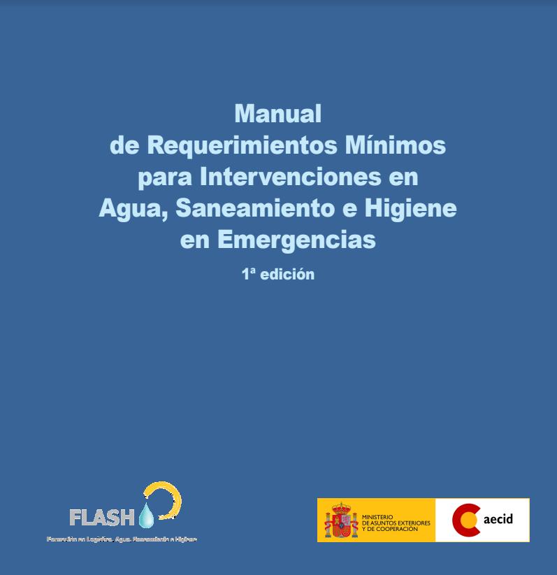 2012. Manual de requerimientos mínimos para intervenciones en agua, saneamiento e higiene en emergencias. AECID