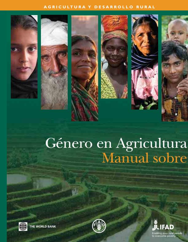 2012. Manual sobre Género en agricultura. Banco Internacional de Reconstrucción y Desarrollo – Banco Mundial