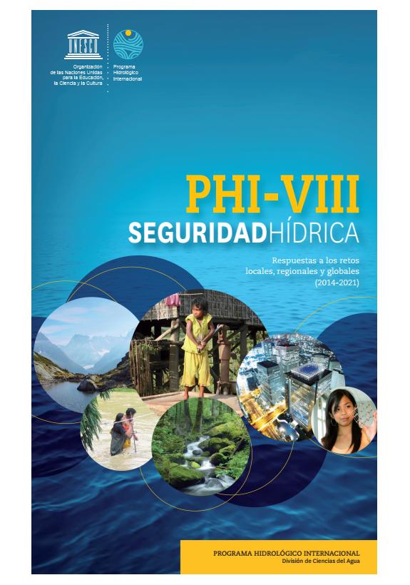 2012. Seguridad hídrica – Respuestas a los retos locales, regionales y globales. UNESCO