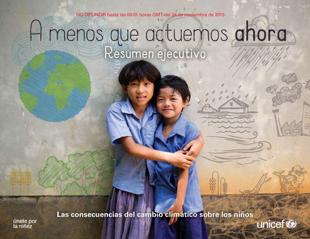 2015. Las consecuencias del cambio climático sobre los niños. UNICEF