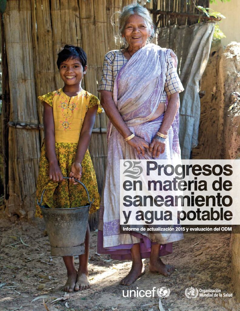 2015. Progresos en materia de saneamiento y agua potable. UNICEF y la Organización Mundial de la Salud