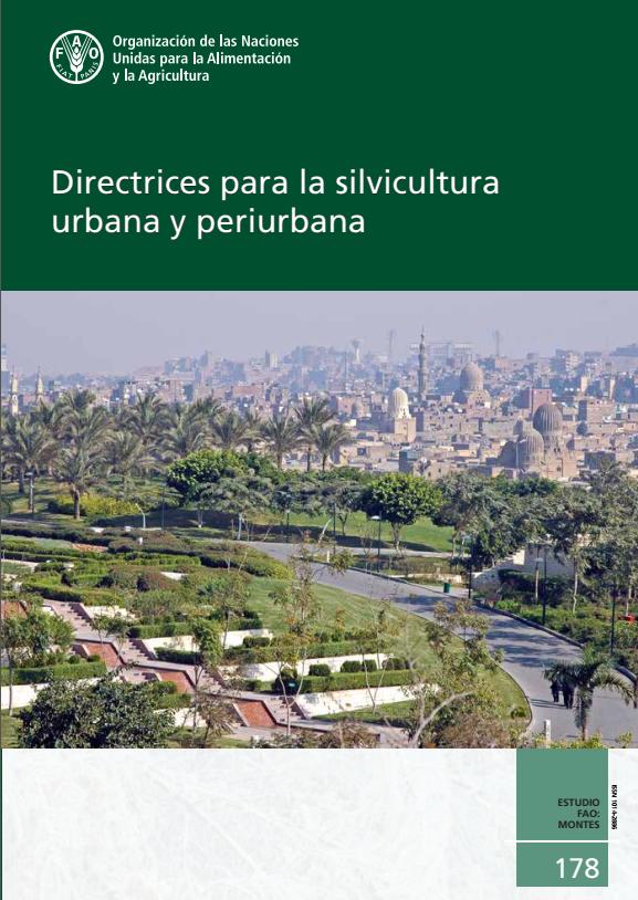2017. Directrices para la silvicultura urbana y periurbana. FAO