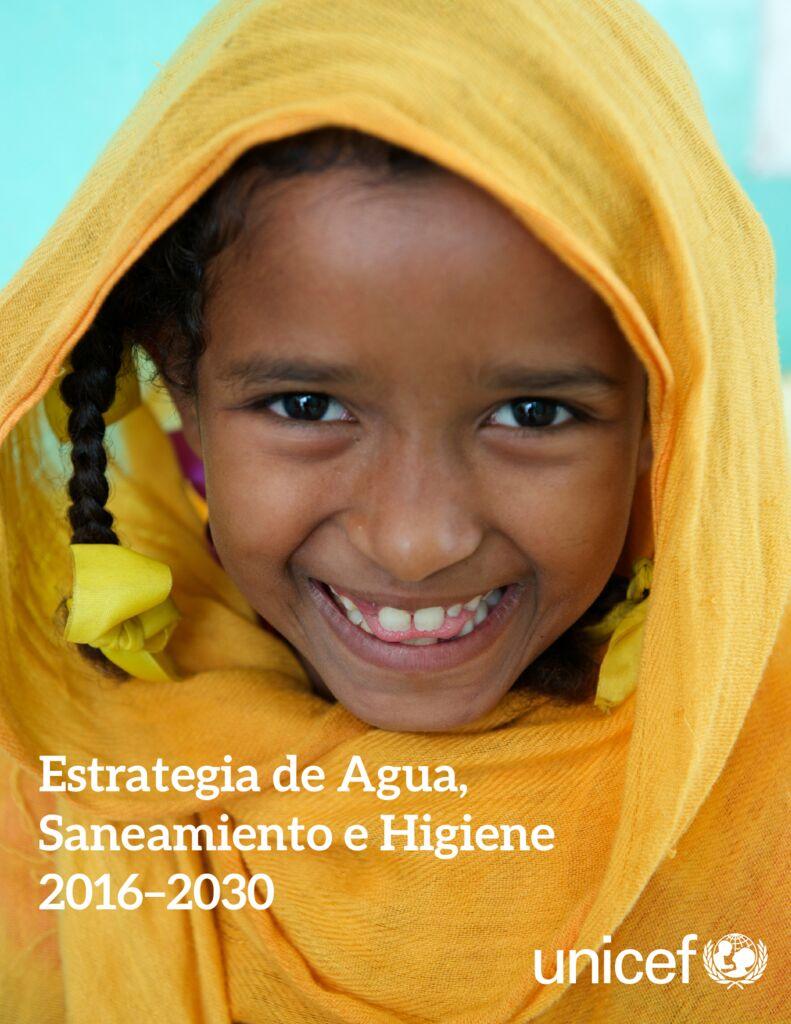 2017. Estrategia de agua, saneamiento e higiene 2016-2030. UNICEF