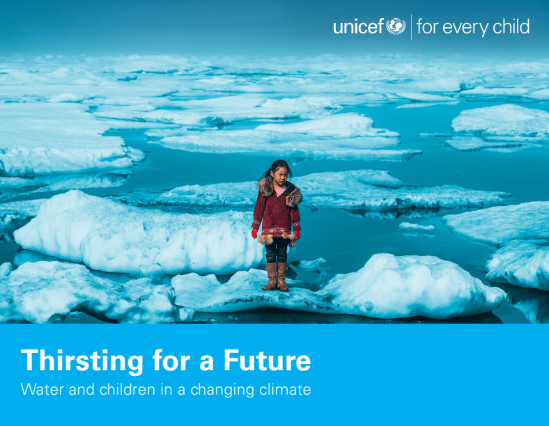 2017. Thirsting for a Future Water and children in a changing climate. UNICEF