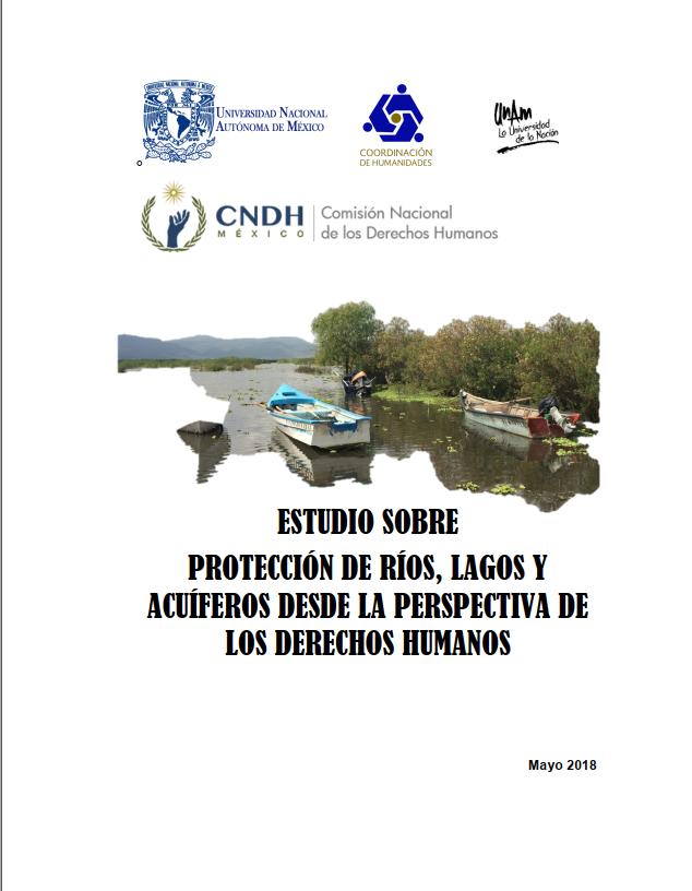 2018. Protección de ríos, lagos y acuíferos desde la perspectiva de los derechos humanos. CNDH México
