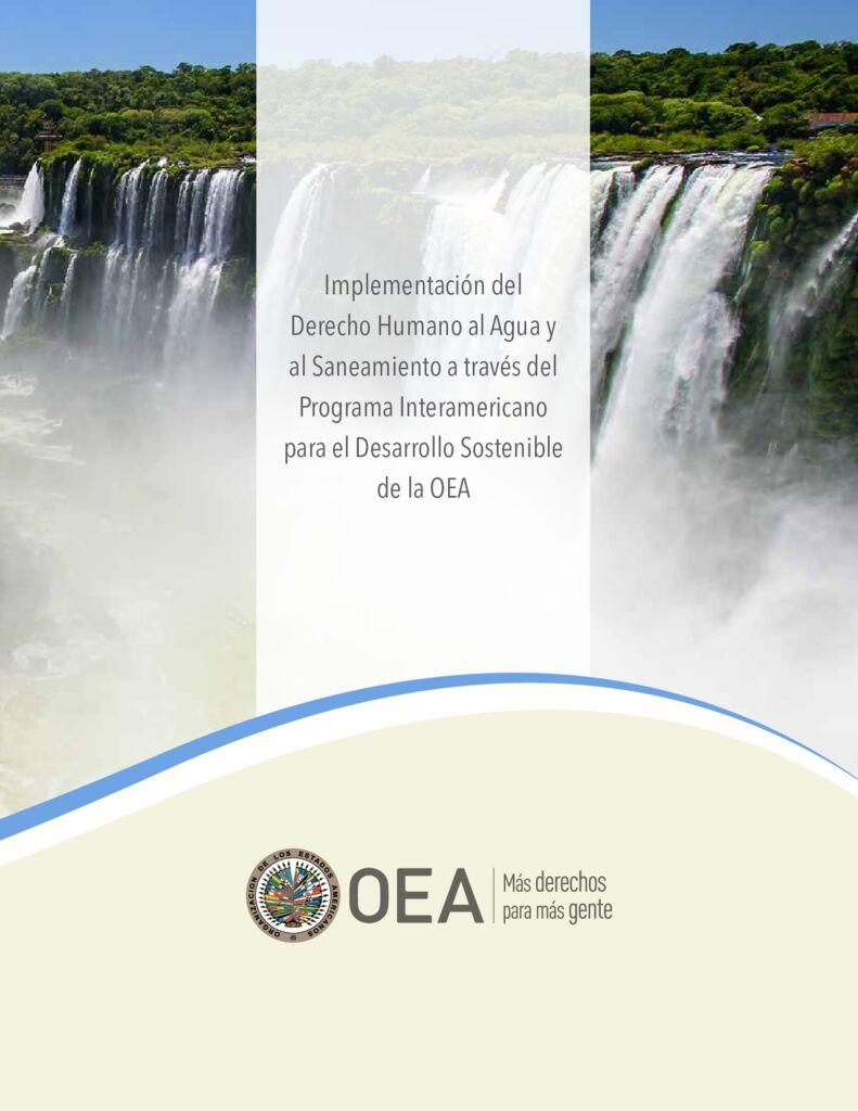 2019. Implementación del Derecho Humano al Agua y al Saneamiento a través del Programa Interamericano para le Desarrollo Sostenible de OEA
