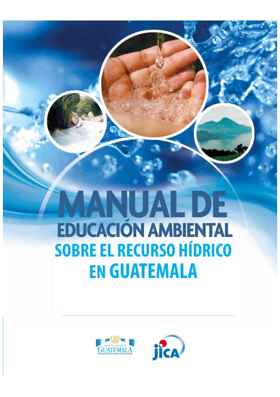 SF. Manual de educación ambiental sobre el recurso hídrico en Guatemala. MARN